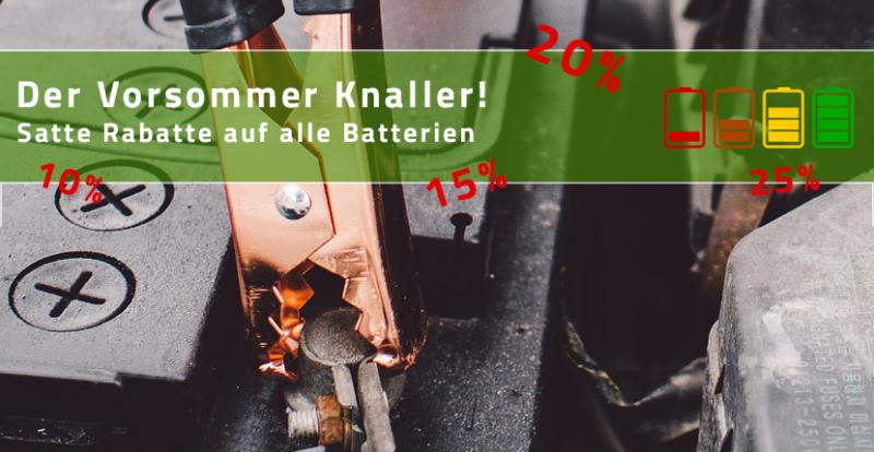 Vorsommer Knaller, rabatt auf alle fast alle Batterien